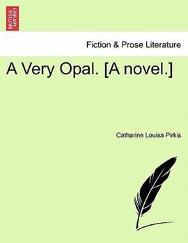 Paperback A Very Opal [A Novel ] Book