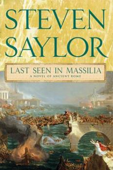 Last Seen in Massilia: A Mystery of Ancient Rome - Book #12 of the Gordianus the Finder - Chronological