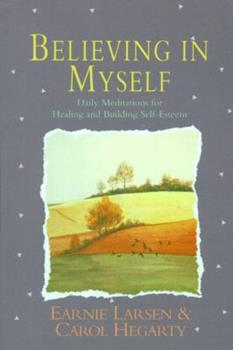 Believing In Myself: Daily Meditations for Healing and Building Self-Esteem 0139573410 Book Cover