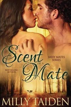 Scent of a Mate - Book #1 of the Sassy Mates