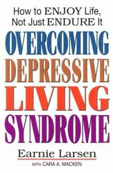 Overcoming Depressive Living Syndrome: How to Enjoy Life, Not Just Endure It 0892438681 Book Cover