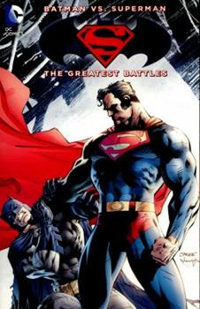 Batman vs. Superman: The Greatest Battles - Book #2 of the Justice League 2011 Single Issues