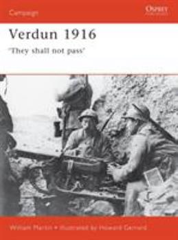 Verdun 1916: 'They Shall Not Pass' (Campaign) - Book #93 of the Osprey Campaign