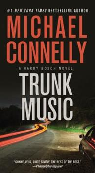 Trunk Music - Book #6 of the Harry Bosch Universe