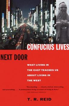 Paperback Confucius Lives Next Door : What Living in the East Teaches Us about Living in the West Book