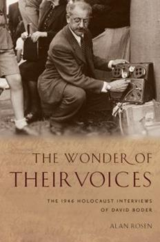 The Wonder of Their Voices: The 1946 Holocaust Interviews of David Boder 0199945071 Book Cover