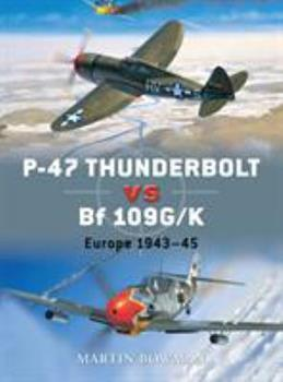 P-47 Thunderbolt vs Bf 109G: Europe 1943-45 - Book #11 of the Duel