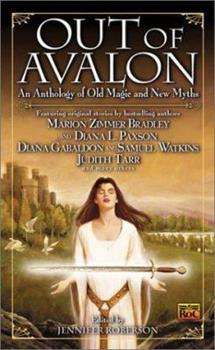 Out of Avalon: An Anthology of Old Magic & New Myths 0451458311 Book Cover
