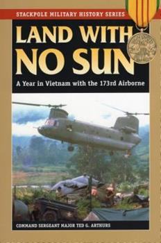 Land With No Sun: A Year in Vietnam With the 173rd Airborne (Stackpole Military History Series) - Book  of the Stackpole Military History