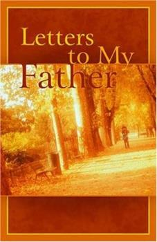 Letters to My Father: Poems 1883991781 Book Cover