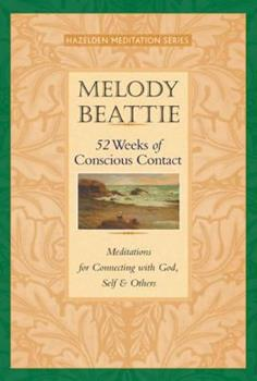 Paperback 52 Weeks of Conscious Contact : Meditations for Connecting with God, Self, and Others Book