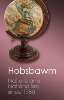 Nations and Nationalism since 1780: Programme, Myth, Reality 0521439612 Book Cover
