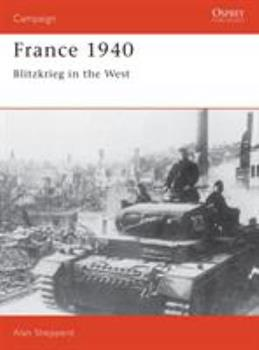 France 1940: Blitzkrieg in the West (Praeger Illustrated Military History) - Book #3 of the Osprey Campaign
