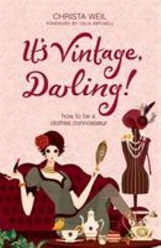 It's Vintage, Darling!: How to Be a Clothes Connoisseur 0340922761 Book Cover