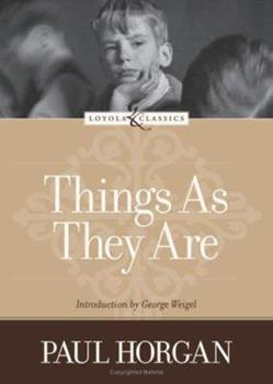 Things As They Are (Loyola Classics) 0374274762 Book Cover
