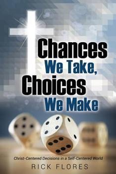 Paperback Chances We Take, Choices We Make Book