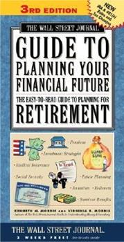 Wall Street Journal Guide to Planning Your Financial Future : The Easy-to-read Guide to Lifetime Planning for Retirement 0684857243 Book Cover