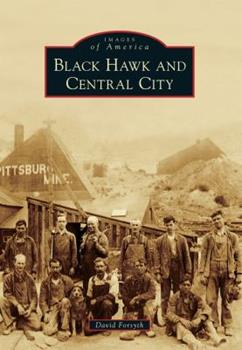 Black Hawk and Central City - Book  of the Images of America: Colorado