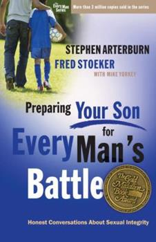 Preparing Your Son for Every Man's Battle: Honest Conversations About Sexual Integrity (The Every Man Series) - Book  of the Every Man
