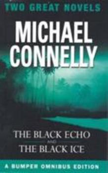 Michael Connelly - Harry Bosch Collection (Books 1  2): The Black Echo, The Black Ice