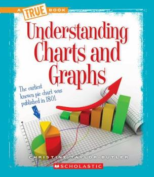 Paperback Understanding Charts and Graphs (a True Book: Information Literacy) Book