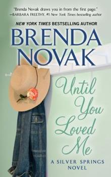 Until You Loved Me - Book #3 of the Silver Springs