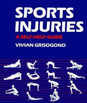 Sports injuries: A self-help guide 0895947161 Book Cover