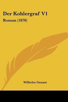 Paperback Der Kohlergraf V1 : Roman (1870) Book