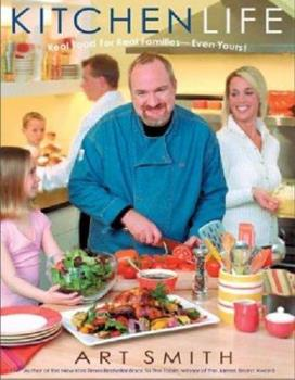Kitchen Life: Real Food for Real Families--Even Yours! 1401307736 Book Cover
