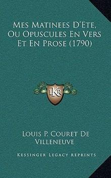 Hardcover Mes Matinees D'Ete, Ou Opuscules en Vers et en Prose Book