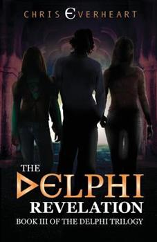 The Delphi Revelation: Book III of the Delphi Trilogy 098591257X Book Cover