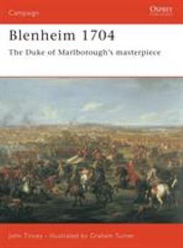 Blenheim 1704: The Duke of Marlborough's masterpiece (Campaign) - Book #141 of the Osprey Campaign
