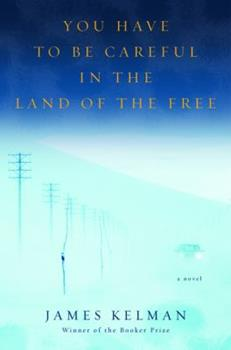 You Have to Be Careful in the Land of the Free 0156031728 Book Cover