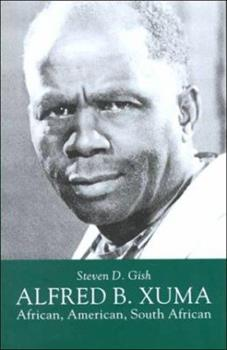 Alfred B. Xuma: African, American, South African - Gish, Steven