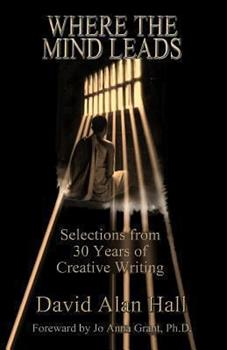 Paperback Where the Mind Leads: Selections from 30 Years of Creative Writing Book