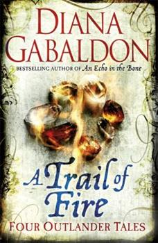Paperback A Trail of Fire : Four Outlander Tales Book