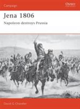 Jena 1806: Napoleon Destroys Prussia (Campaign) - Book #20 of the Osprey Campaign