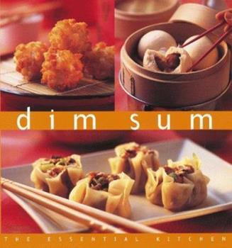 Dim Sum (Essential Kitchen Series) 0804838445 Book Cover