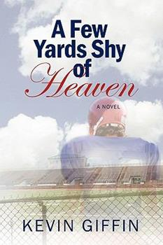 Hardcover A Few Yards Shy of Heaven Book