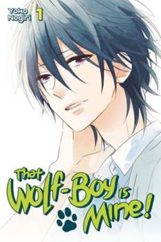 That Wolf-Boy is Mine! Vol. 1 - Book #1 of the Watashi no Ookami-kun