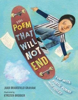 Hardcover The Poem That Will Not End: Fun with Poetic Forms and Voices Book