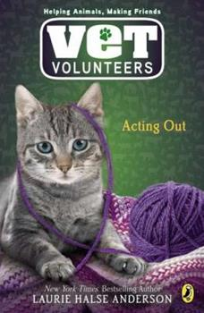 Acting Out - Book #14 of the Vet Volunteers