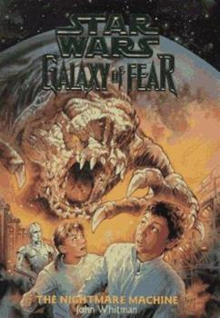 The Nightmare Machine (Star Wars: Galaxy of Fear, Book 4) - Book  of the Star Wars Legends
