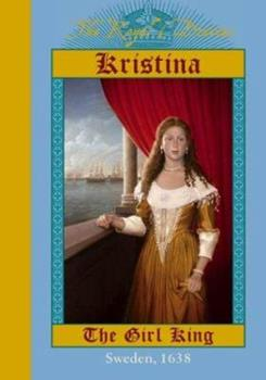 Kristina: The Girl King, Sweden, 1638 - Book  of the Royal Diaries