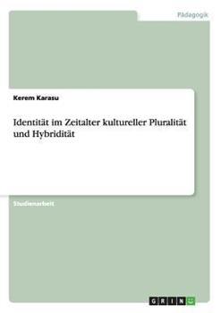 Paperback Identit?t im Zeitalter kultureller Pluralit?t und Hybridit?t [German] Book