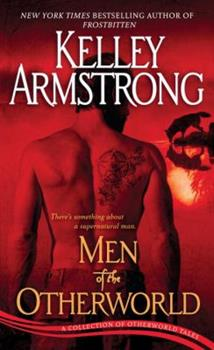 Men of the Otherworld - Book #1 of the Otherworld Stories