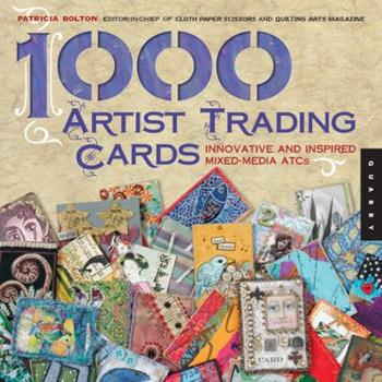 Paperback 1,000 Artist Trading Cards: Innovative and Inspired Mixed-Media ATCs Book