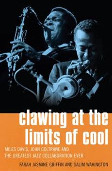 Clawing at the Limits of Cool: Miles Davis, John Coltrane, and the Greatest Jazz Collaboration Ever 0312327854 Book Cover