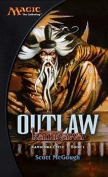 Mass Market Paperback Outlaw: Champions of Kamigawa: Kamigawa Cycle, Book I Book