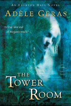 The Tower Room (Egerton Hall Novel, Book 1) 0152055371 Book Cover